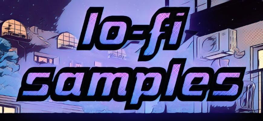 Скачать lo-fi сэмплы